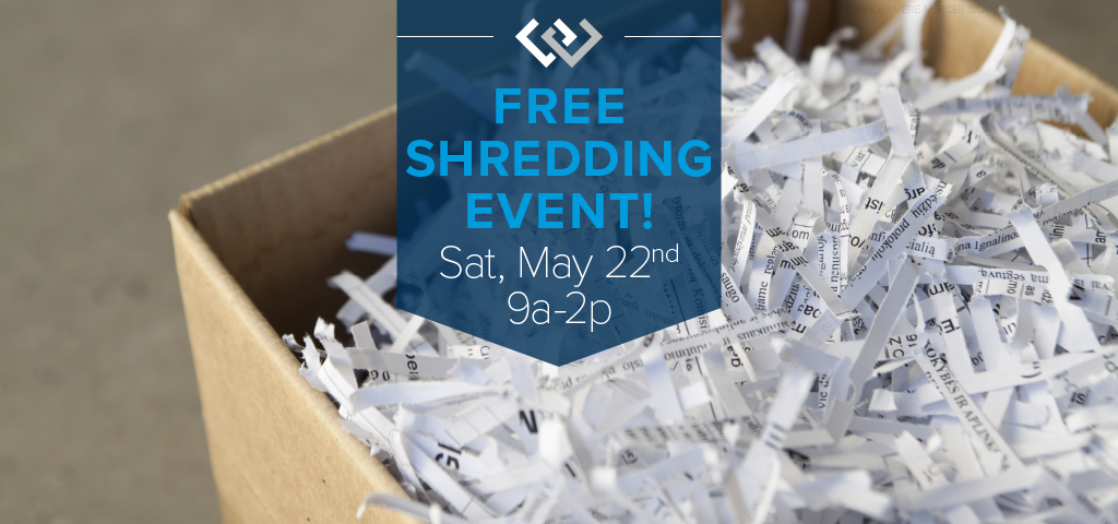 Free Shredding Event! May 22nd, 9a-2p